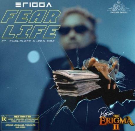 Erigga Fear Life ft Funkcleff x Iron Side