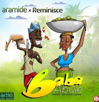 Aramide x Reminisce Baba Abule.mp3 Download