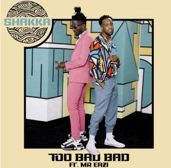 Shakka ft Mr Eazi Too Bad Bad.mp3 Download