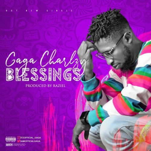 Gaga Charlzy Blessings.mp3 Download