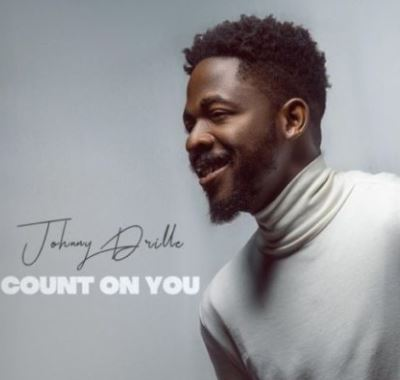 Johnny Drille Count On You.mp3 Download