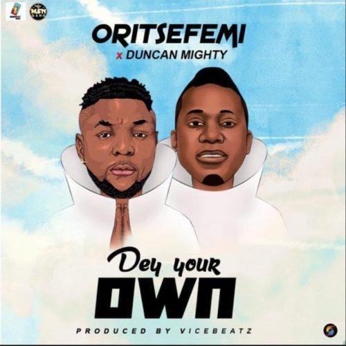 Oritse Femi X Duncan Mighty Dey Your Own.mp3