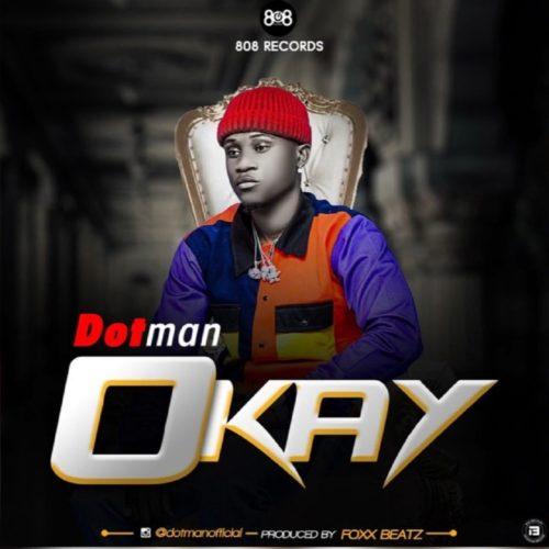 Download Dotman Okay Free mp3 Audio