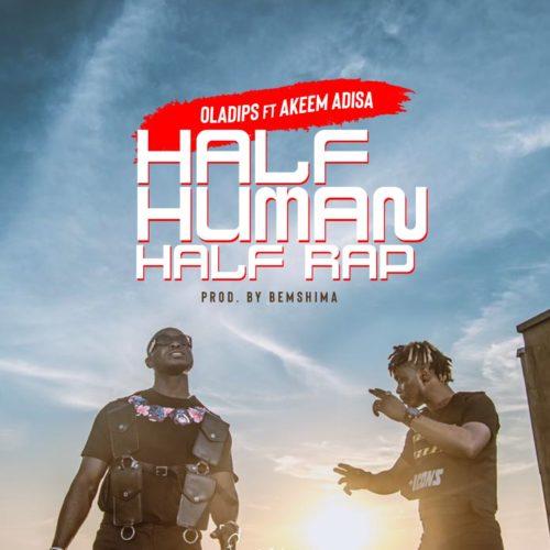 Oladips Half Human Half Rap ft Adisa.mp3