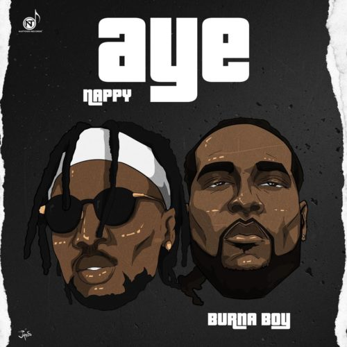 Nappy Ft Burna Boy Aye Free mp3 Download