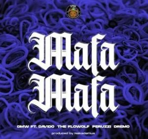 Download Davido Ft Peruzzi Dremo Flowolf Mafa Mafa.mp3