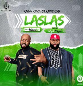 Download Oga-Jay Ft SlowDog Las-Las.mp3 Audio
