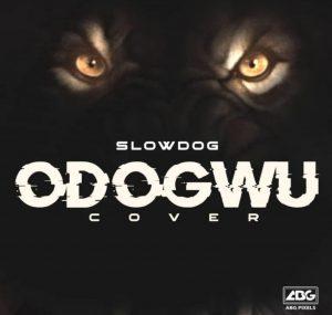 Download SlowDog Odogwu Cover.mp3 Audio