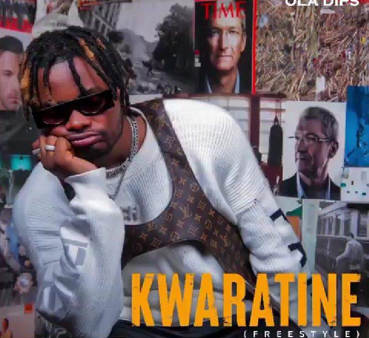 Download Oladips Kwaratine Freestyle.mp3