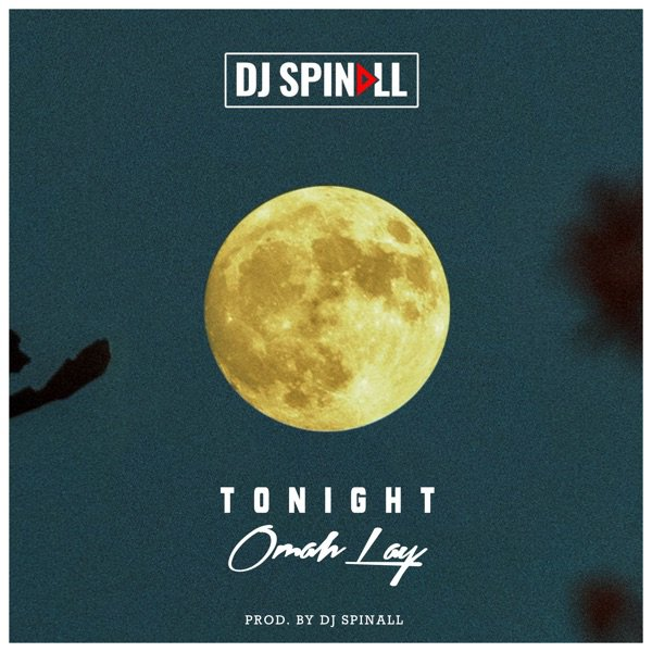 DJ Spinall – Tonight Ft. Omah Lay.Mp3 Audio Download