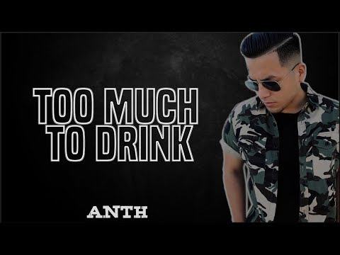 Anth – Too Much To Drink Free mp3 Download
