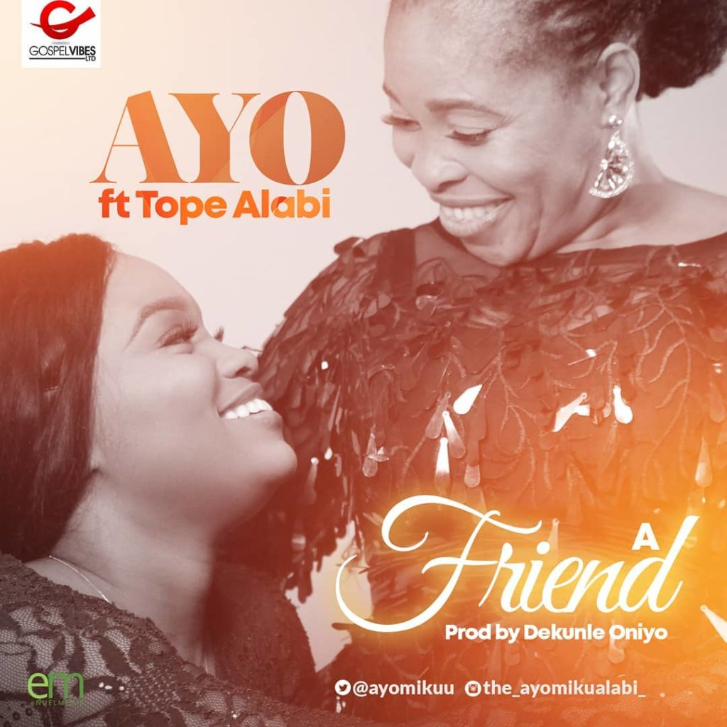 Ayo Alabi – A Friend Ft. Tope Alabi.Mp3 Audio Download