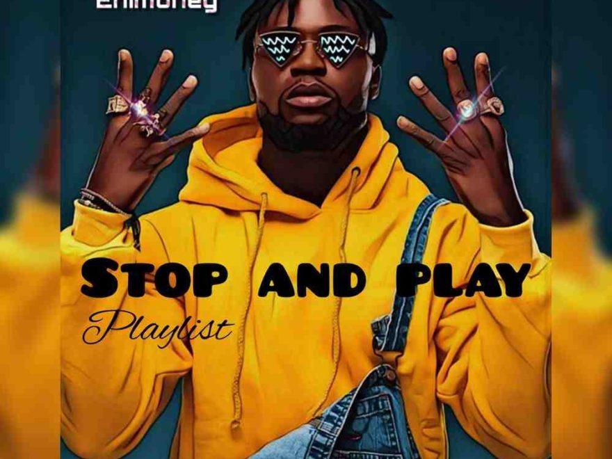 Mixtape: DJ Enimoney – Stop And Play Mixtape Download