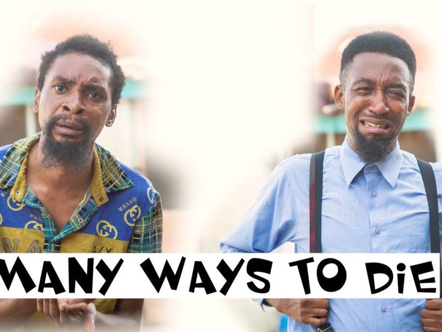 Many Ways To Die (YAWA SKITS, Episode 39)