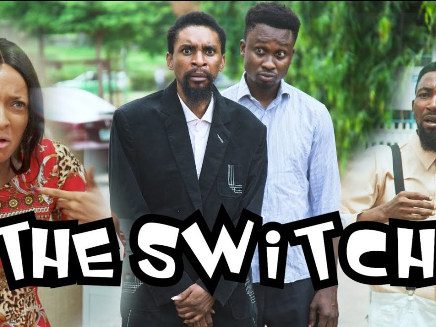 Yawa Skits The Switch Episode 38 (SPECIAL EPISODE)