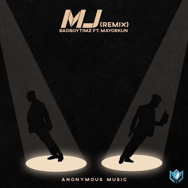 Bad Boy Timz – MJ (Michael Jackson) Remix Ft. Mayorkun