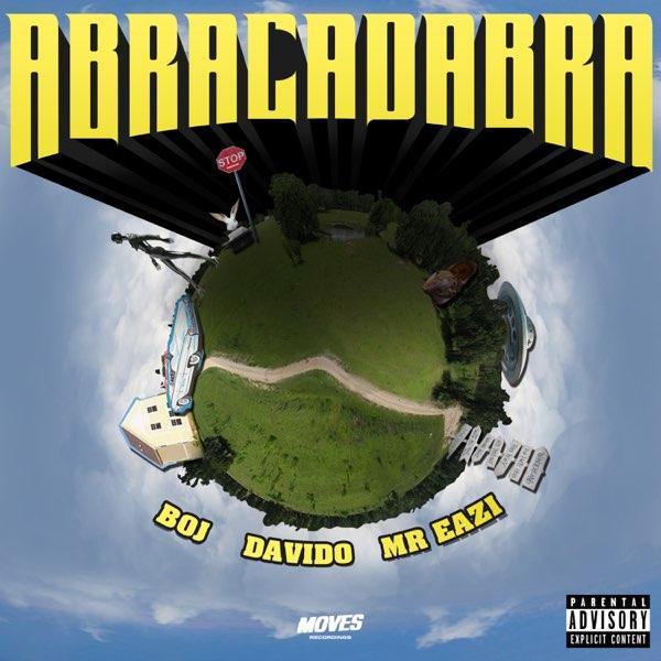 Boj Ft. Davido x Mr Eazi – Abracadabra Audio Download
