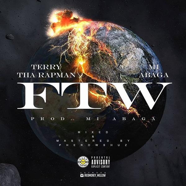 Terry Tha Rapman – FTW ft. M.I Abaga Mp3 Download Audio