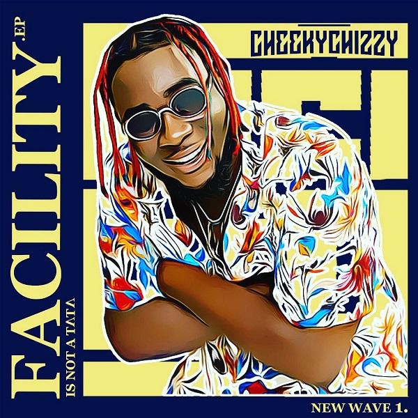 "Cheekychizzy ""FACILITY VOL 1"" EP"
