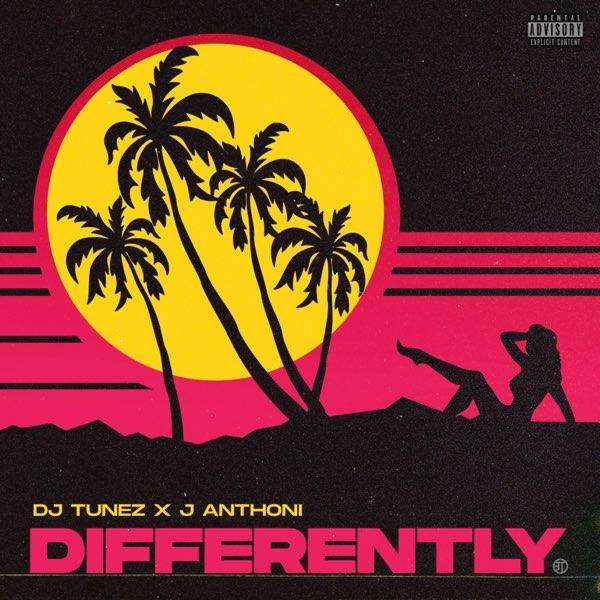 DJ Tunez ft. J. Anthoni – Differently Audio Download