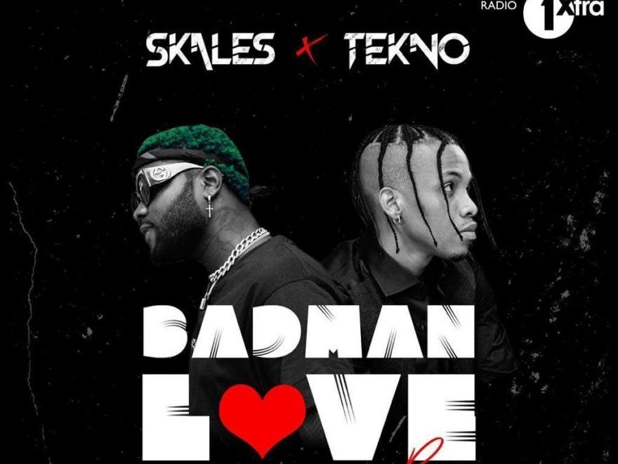 Skales ft Tekno – Badman Love (Remix) free mp3 download