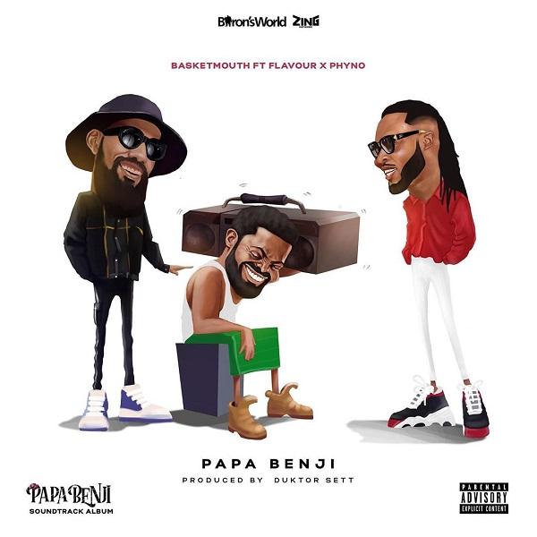Basketmouth ft Phyno Flavour Papa Benji Audio Download