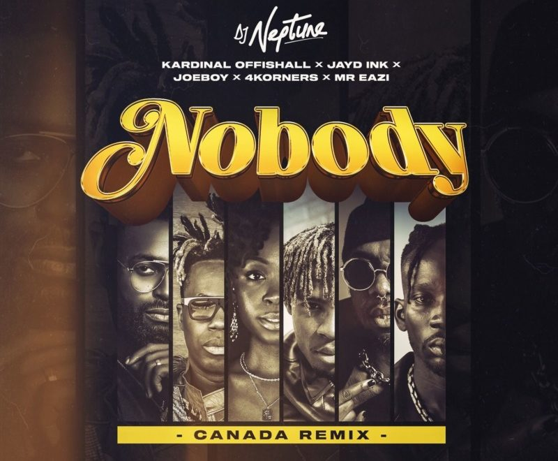 "DJ Neptune – ""Nobody (Canada Remix)"" ft. 4Korners"