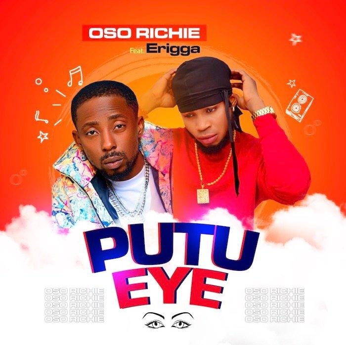 Erigga – Putu Eye ft Oso Richie Free Mp3 Download