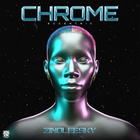 Album Zinoleesky – Chrome (Eccentric) mp3 + Zip Download