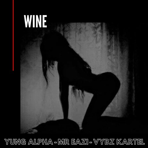 Yung Alpha – Wine Ft. Mr Eazi x Vybz Kartel Free Download