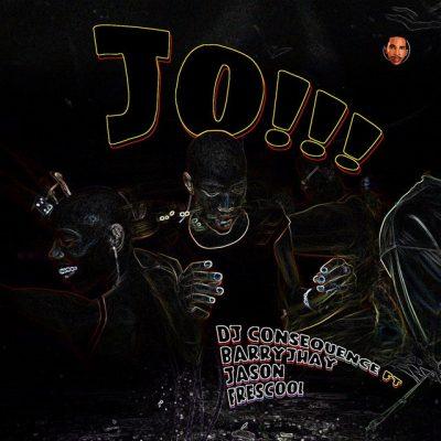DJ Consequence – JO!!!
