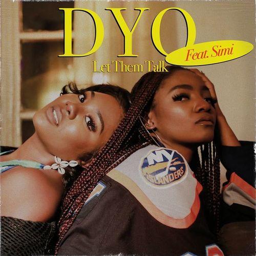 Dyo – Let Them Talk Ft. Simi Free Mp3 Download