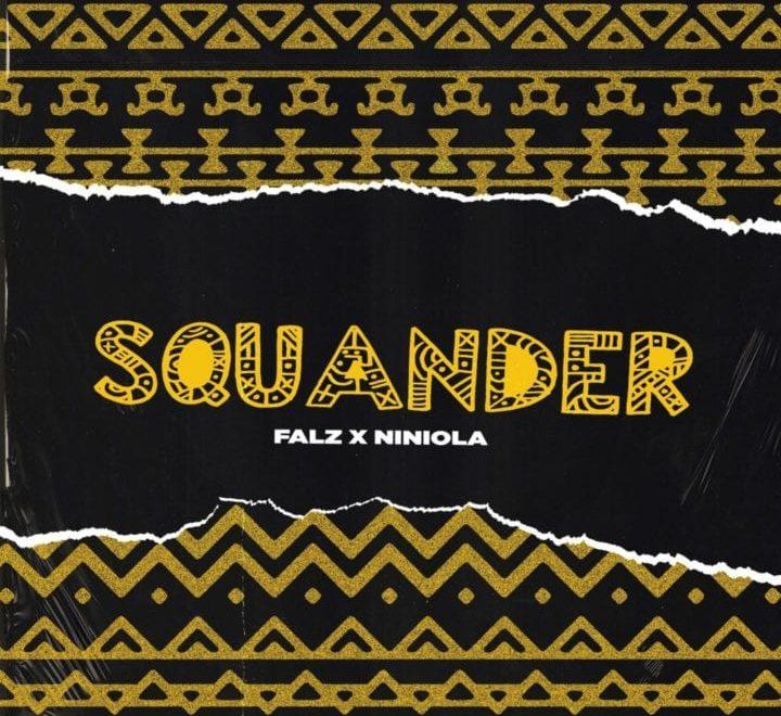 Falz Squander Ft Niniola Free Mp3 Download