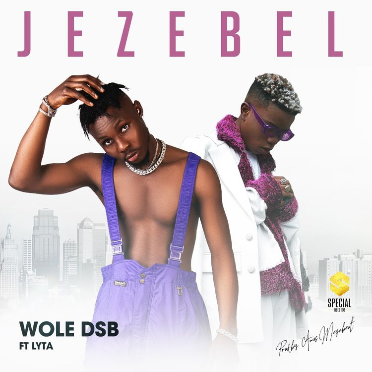 Wole DSB Ft Lyta – Jezebel Free Mp3 Download