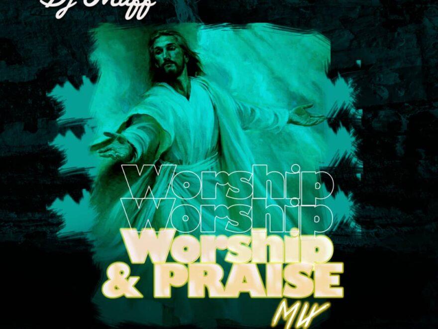 DJ Maff – Worship & Praise Mix Free Mp3 Download