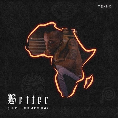 Tekno Better Hope For Africa.mp3 Download