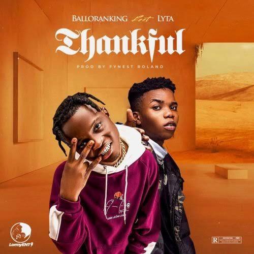 Balloranking ft Lyta – Thankful Free Mp3 Download