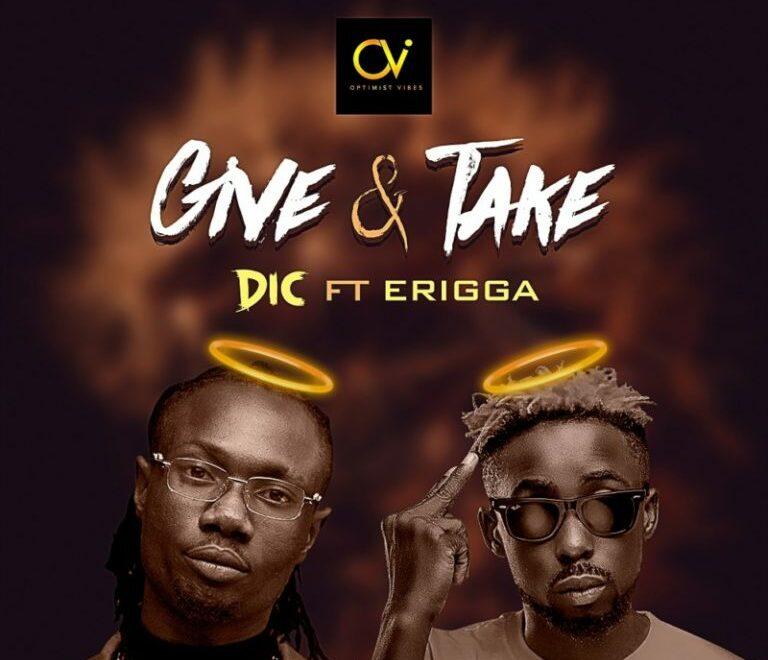 DIC – Give & Take ft. Erigga