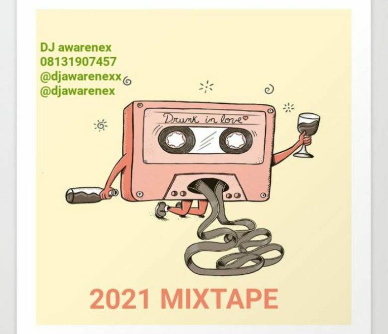 "DJ Awarenex – ""Drunk In Love"" 2021 Mixtape"