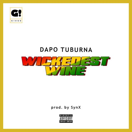 Dapo Tuburna – Wickedest Wine Free Mp3 Download