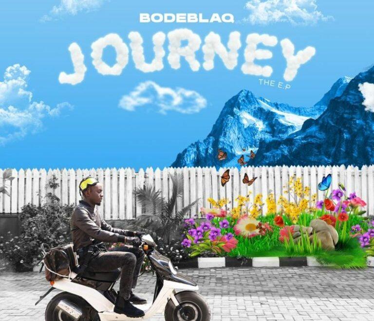 """[EP] Bode Blaq – """"Journey"""" Album Songs Download"""