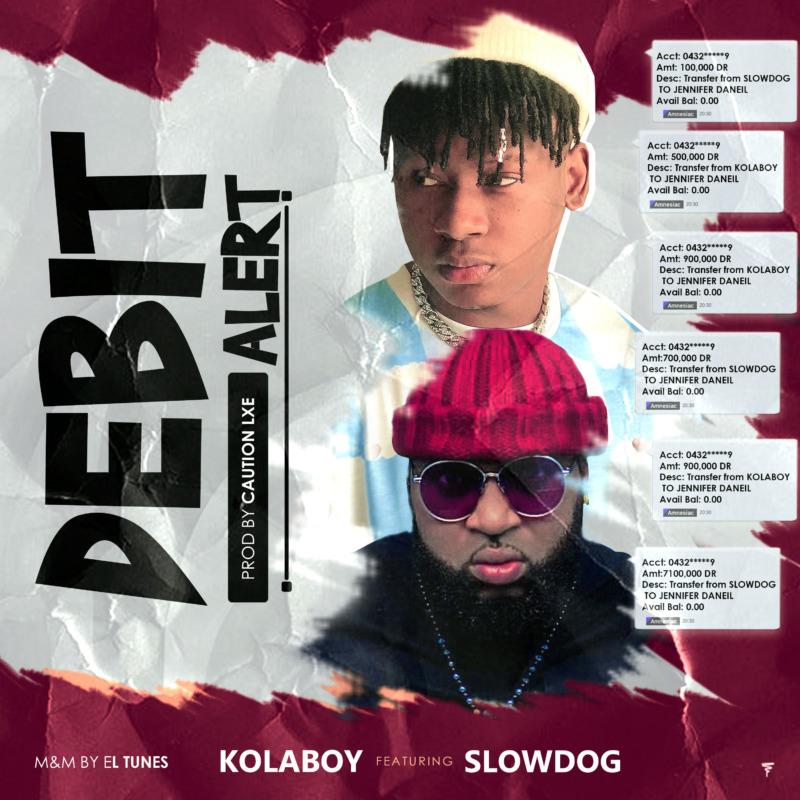 KolaBoy – Debit Alert Ft SlowDog Free Mp3 Download