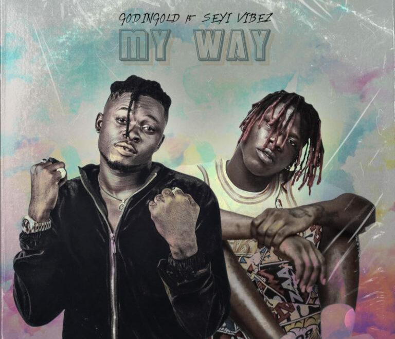 """Godingold – """"My Way"""" ft. Seyi Vibez Free Mp3 Download"""