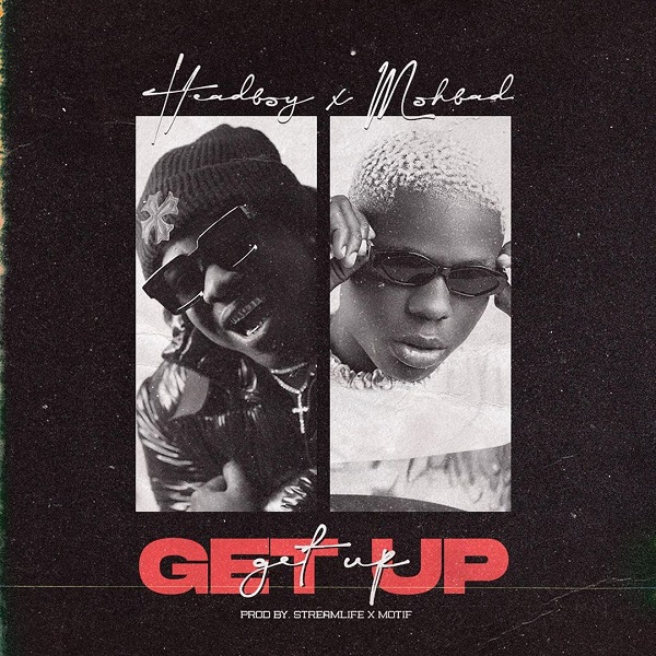 Headboy – Get Up Ft Mohbad Free Mp3 Download