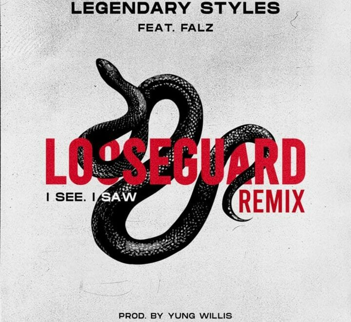 Legendary Styles Ft Falz – Loose Guard (I See, I Saw) (Remix) Mp3