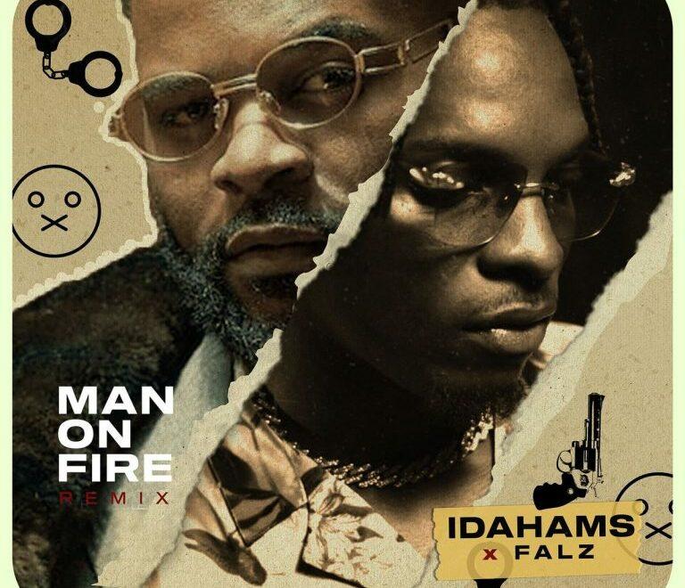 Idahams ft Falz – Man On Fire (Remix) Free Mp3 Download