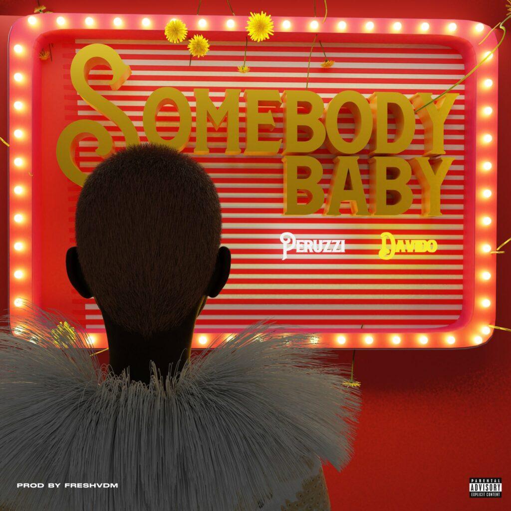 Peruzzi Ft Davido – Somebody Baby Free Mp3 Download