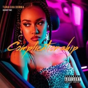 Tanasha Donna ft Bad boy Timz – Complicationship Free Mp3 Download