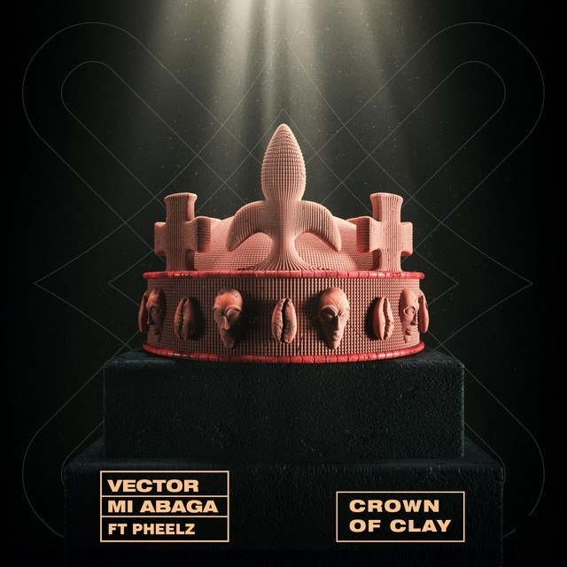 Vector – The Crown of Clay ft. M.I Abaga & Pheelz Lyrics & Video