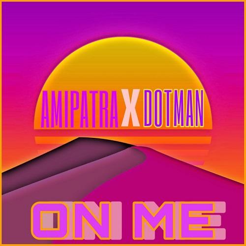 Amipatra – On Me ft Dotman Free Mp3 Download